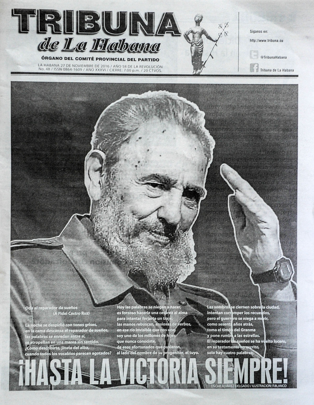 View of the front page of Cuban Tribuna de la Habana newspaper reading Until victory forever, Fidel! in Havana, on November 27, 2016,
